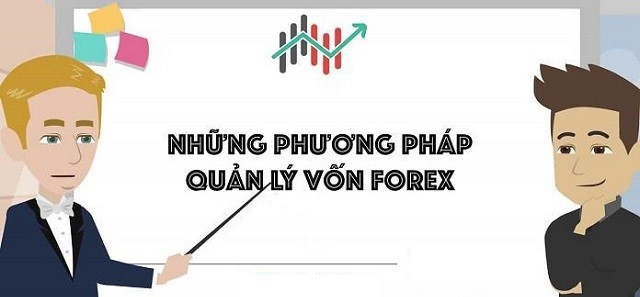 Khi chơi Forex, trader cần biết cách quản lý vốn
