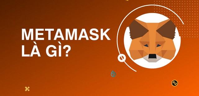 Ví MetaMask là gì?