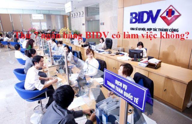 Phần lớn các chi nhánh BIDV đều nghỉ làm việc vào ngày thứ 7