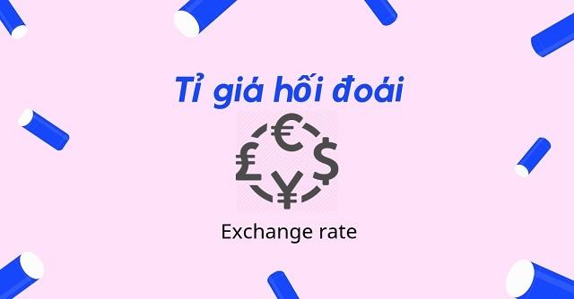 Các loại tỷ giá hối đoái phổ biến hiện nay trên thị trường nên biết