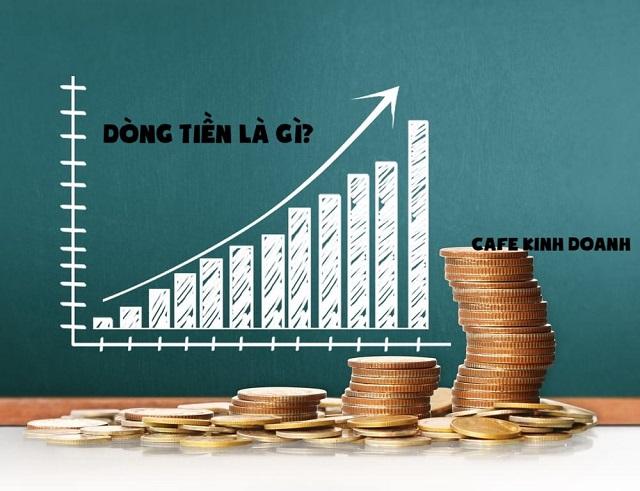 Dòng tiền là sự luân chuyển của tiền vào và ra khỏi một doanh nghiệp