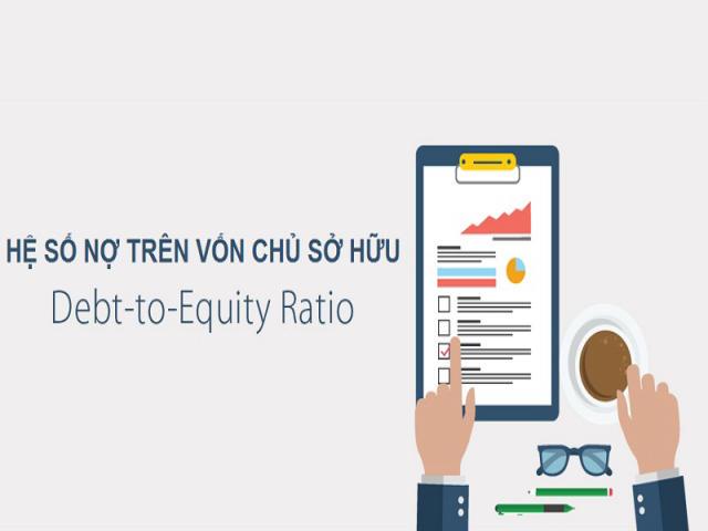 Tỷ số nợ trên vốn chủ sở hữu (D/E) là gì? Cách tính chi tiết