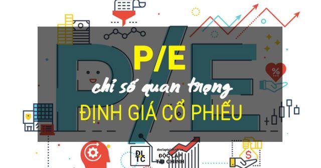 P/E là chỉ số quan trọng giúp định giá cổ phiếu