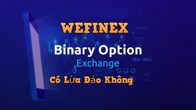 Thực hư về việc sàn giao dịch Wefinex lừa đảo