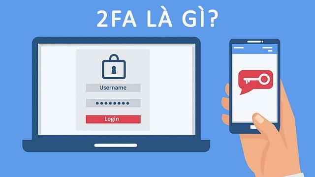 Tìm hiểu 2FA - Xác thực 2 lớp là gì?