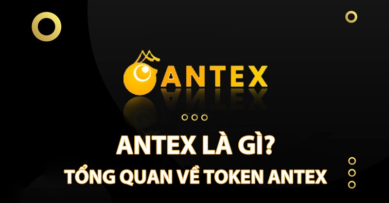 AntEx Ecosystem là nền tảng hệ sinh thái được xây dựng theo mô hình tài chính phi tập trung
