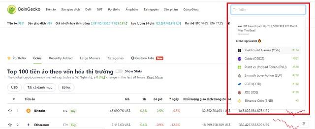 Các kênh xem giá coin như CoinGecko hay Coinmarketcap thường hỗ trợ nhà đầu tư biết được các loại coin thịnh hành ở thanh công cụ tìm kiếm
