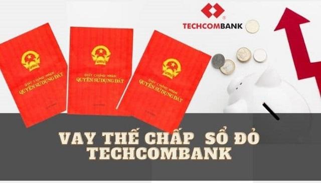 Ngân hàng Techcombank là ngân hàng được tìm kiếm nhiều nhất hiện nay với lãi suất của hình thức vay thế chấp sổ đỏ chỉ từ 5.99%/năm