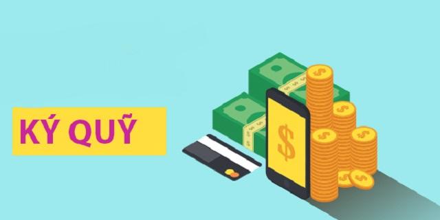 Tìm hiểu một số khái niệm liên quan tới ký quỹ