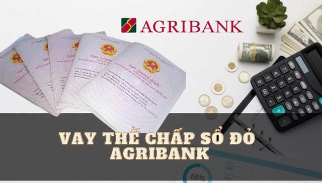 Vay vốn ngân hàng Agribank thế chấp sổ đỏ: Thủ tục, lãi suất 2021
